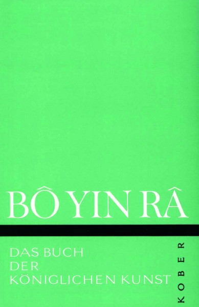 Bô Yin Râ: Das Buch der Königlichen Kunst