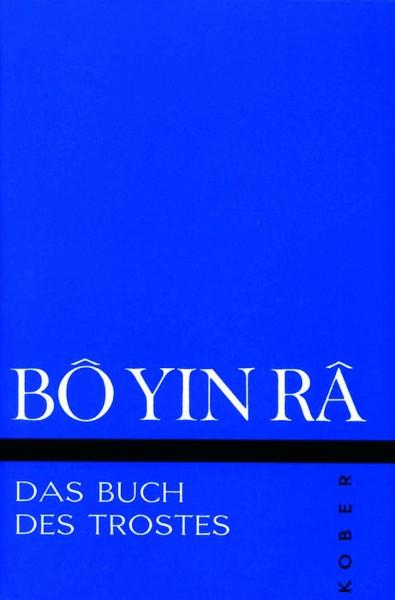 Bô Yin Râ: Das Buch des Trostes