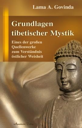 Lama A. Govinda: Grundlagen tibetischer Mystik